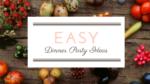 Easy Dinner Party Ideas