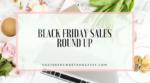 Black Friday Sales Round Up