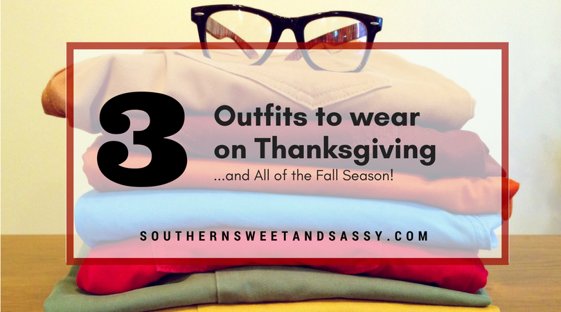 Three Outfits to Wear on Thanksgiving