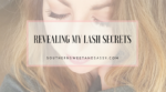 Revealing My Lash Secrets